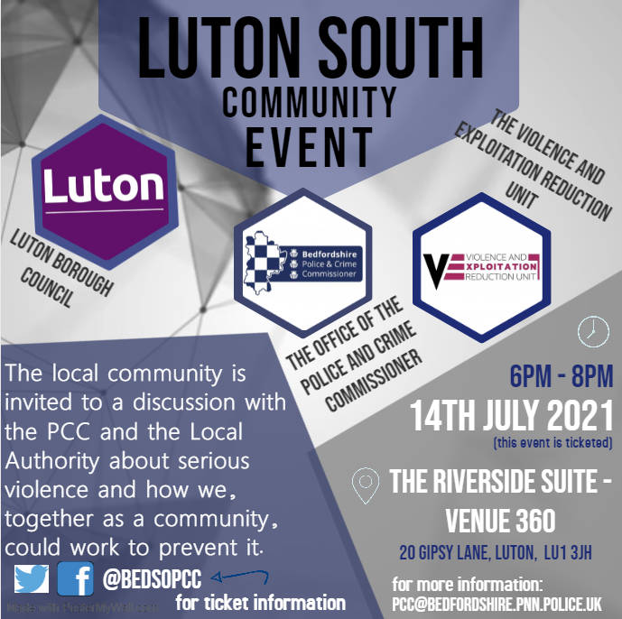 Luton South Community Event; Discussion with the Police and Crime Commissioner and the Local Authority on Serious Violence – 14th JULY 2021